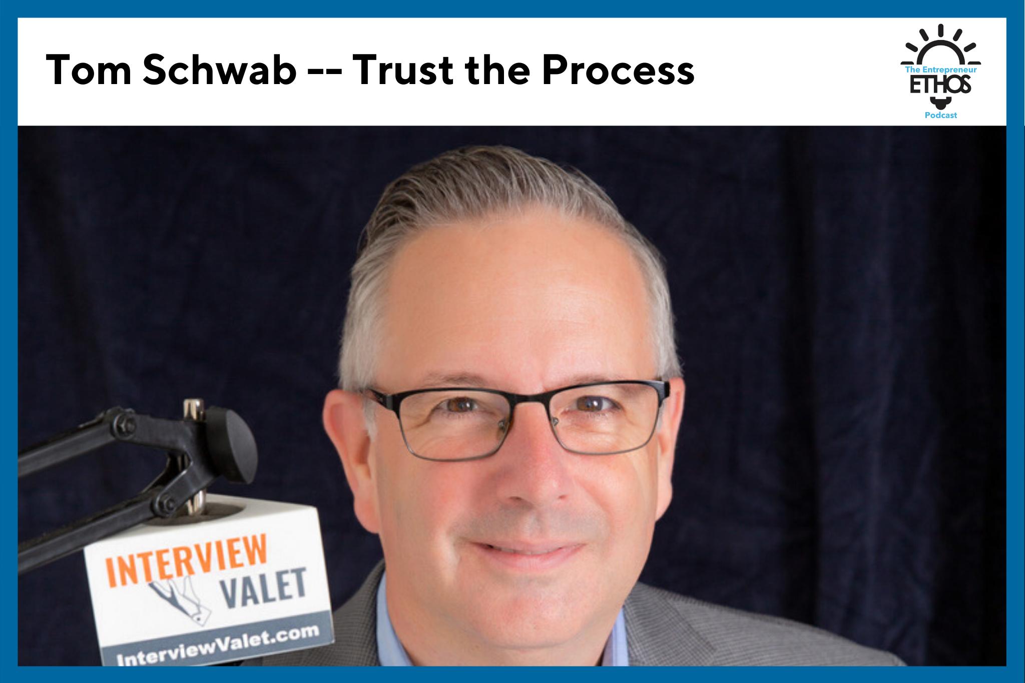 Trust the Process with Tom Schwab